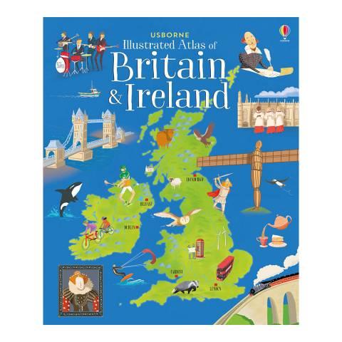 Usborne Books Illustrated Atlas Of Britain & Ireland