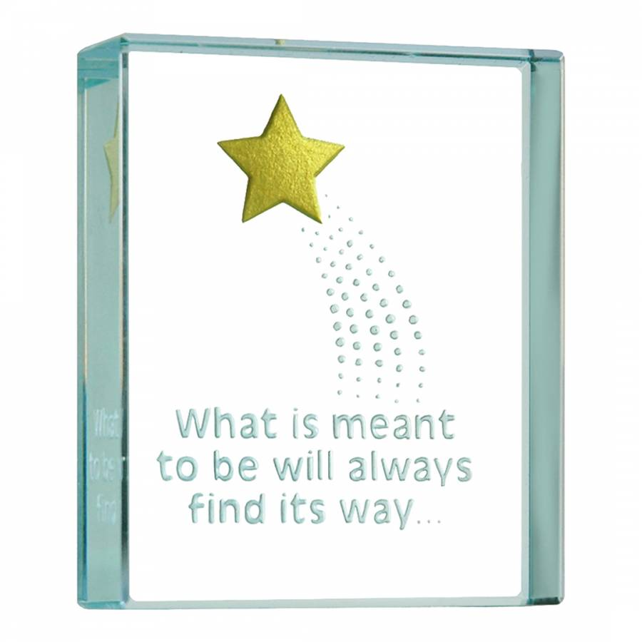 Whats meant to be will always find its way